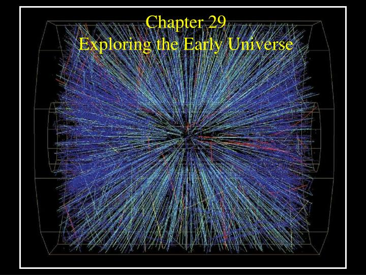 chapter 29 exploring the early universe n.