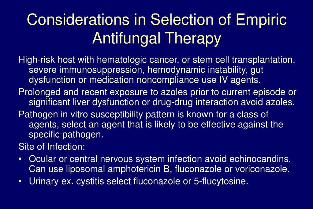 High-risk host with hematologic cancer, or stem cell transplantation, severe immunosuppression, hemodynamic instability, gut dysfunction or medication noncompliance use IV agents.