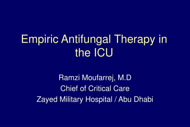 Empiric antifungal therapy in the icu
