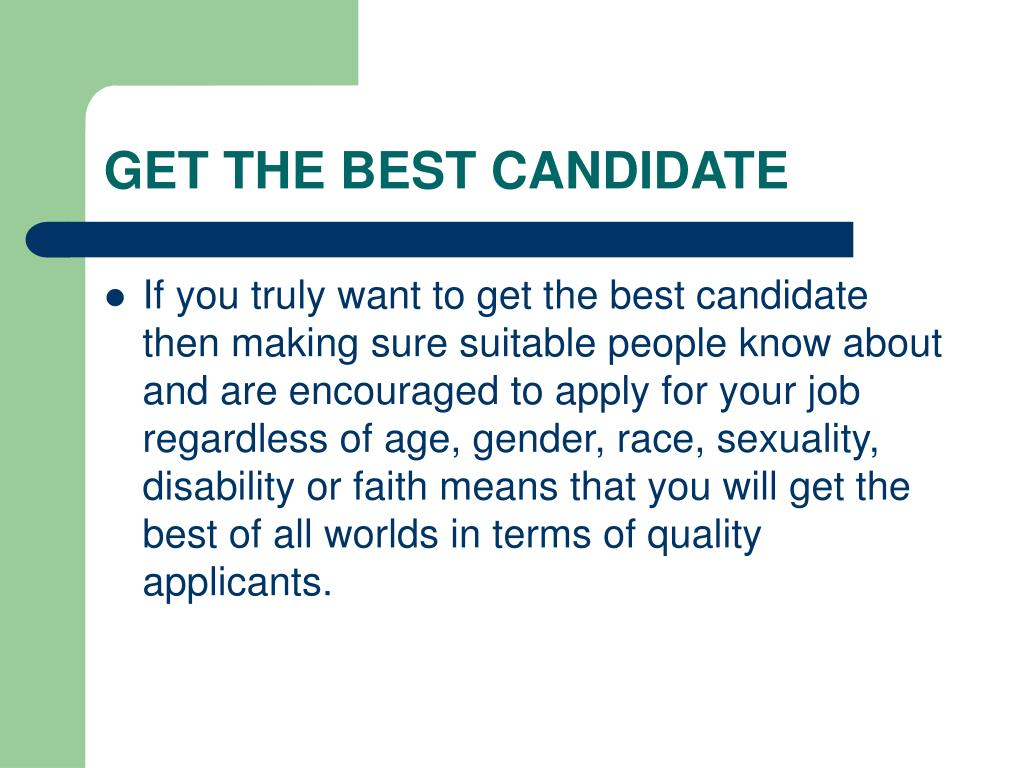 GET THE BEST CANDIDATE