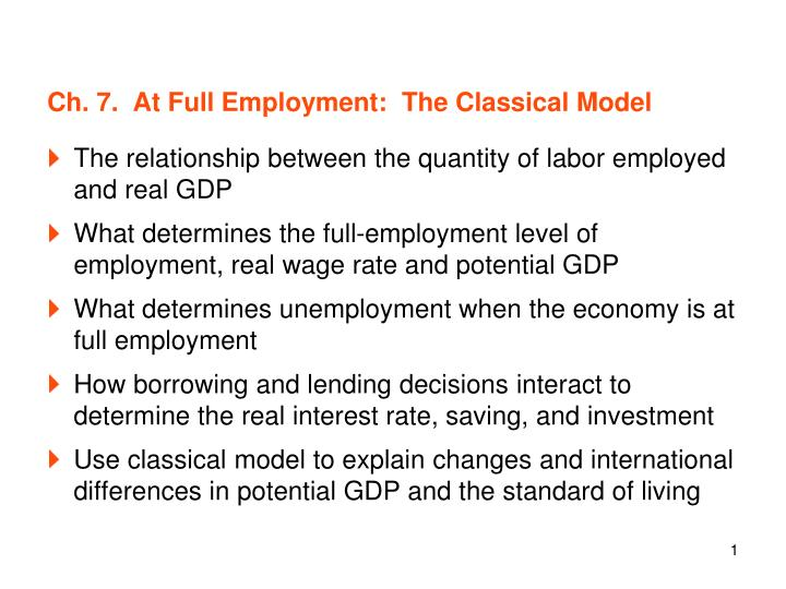 Ch 7 at full employment the classical model