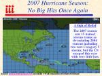 2007 hurricane season no big hits once again