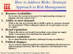 how to address risks strategic approach to risk management