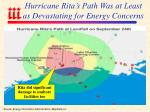 hurricane rita s path was at least as devastating for energy concerns