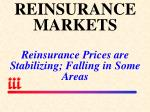 reinsurance markets reinsurance prices are stabilizing falling in some areas