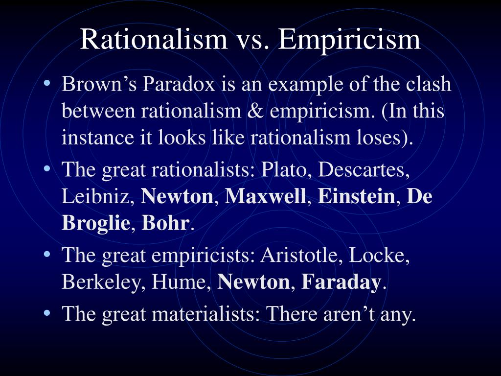 rationalism vs empiricism Get an answer for 'what is the difference between empiricism and rationalism ' and find homework help for other philosophy questions at enotes.