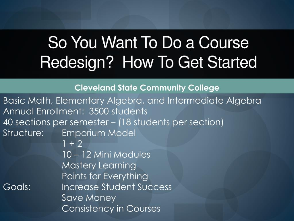 PPT - So You Want To Do a Course Redesign? How To Get Started ...
