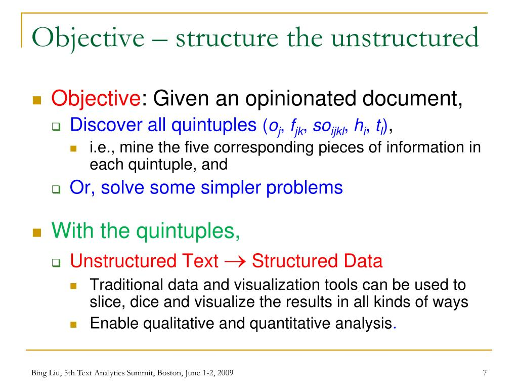 Objective – structure the unstructured