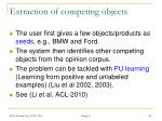 extraction of competing objects