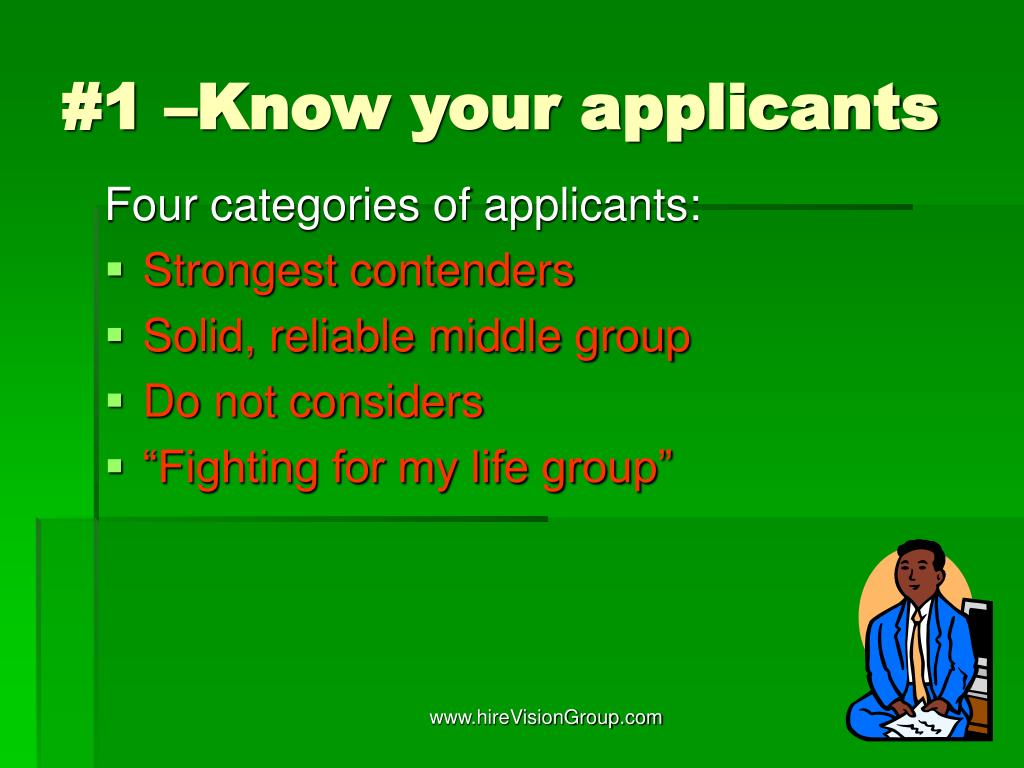 #1 –Know your applicants