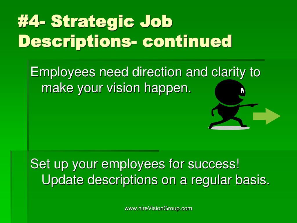 #4- Strategic Job    Descriptions- continued