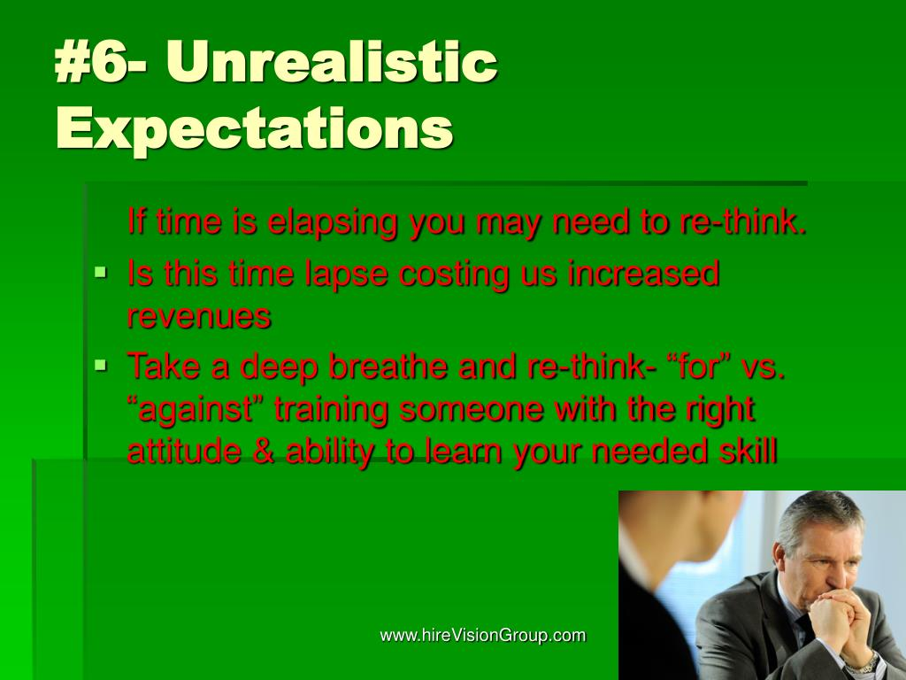 #6- Unrealistic Expectations