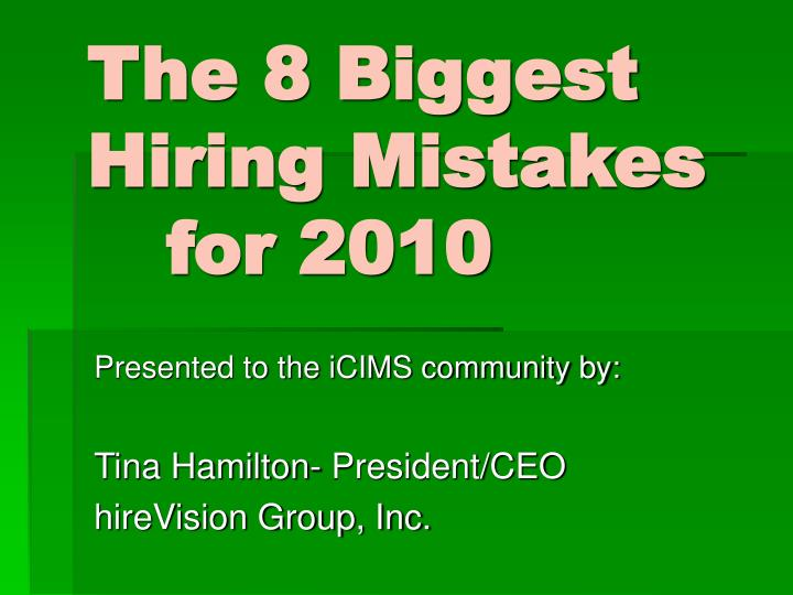 The 8 biggest hiring mistakes for 2010