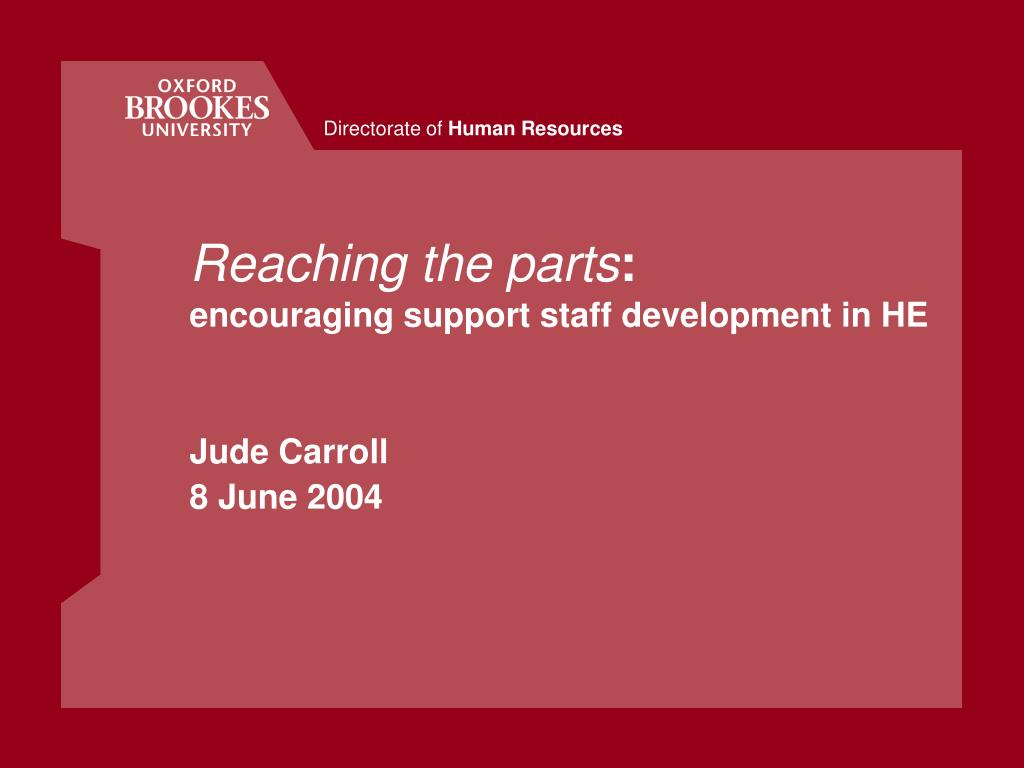 reaching the parts encouraging support staff development in he jude carroll 8 june 2004