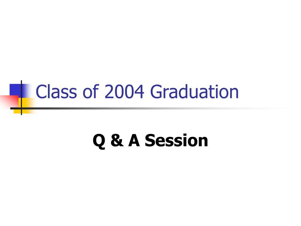 class of 2004 graduation l.