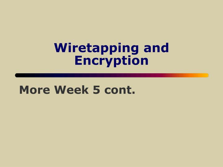 wiretapping and encryption n.
