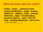 what services will you need