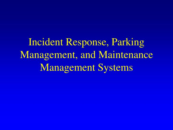 incident response parking management and maintenance management systems n.