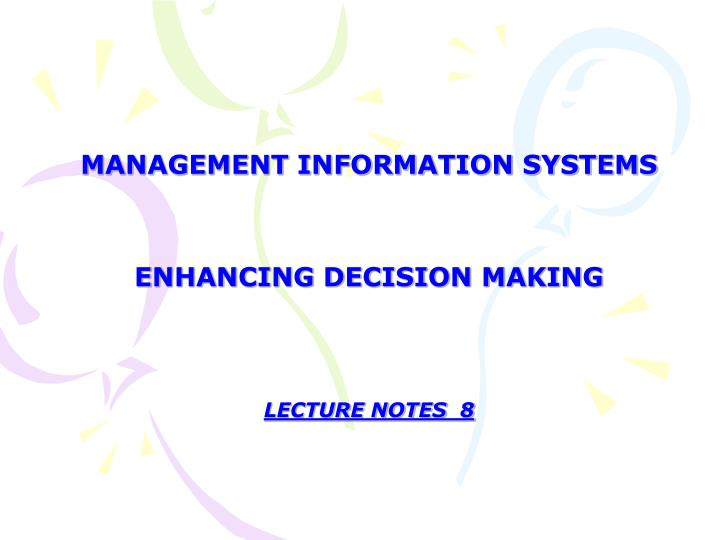management information systems enhancing decision making lecture notes 8 n.
