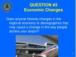 question 3 economic changes