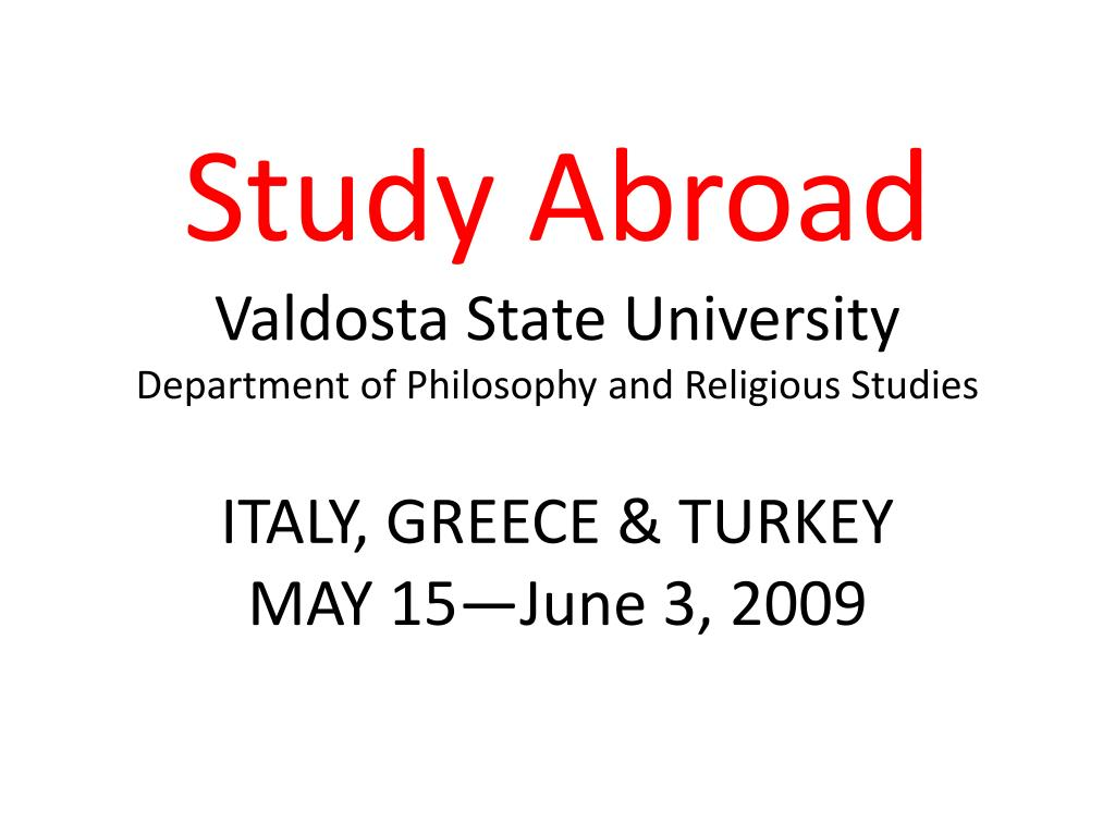 study a broad valdosta state university department of philosophy and religious studies l.