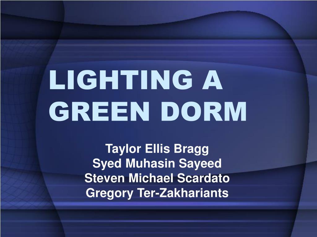 lighting a green dorm l.