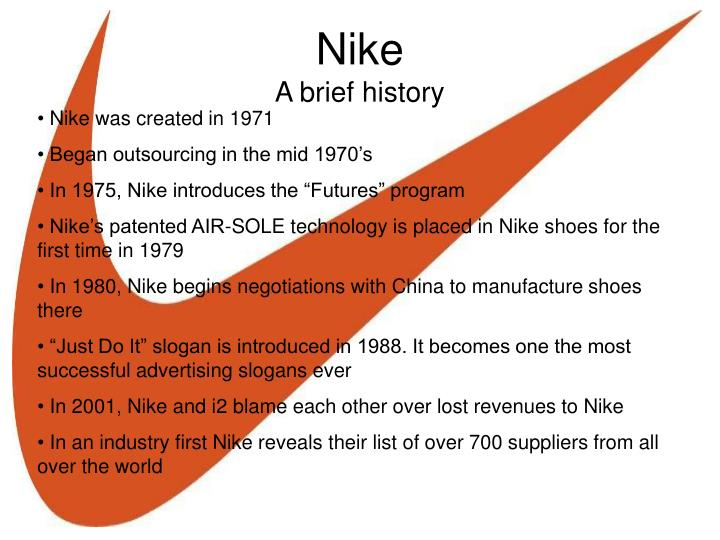 Nike was created in 1971 ...