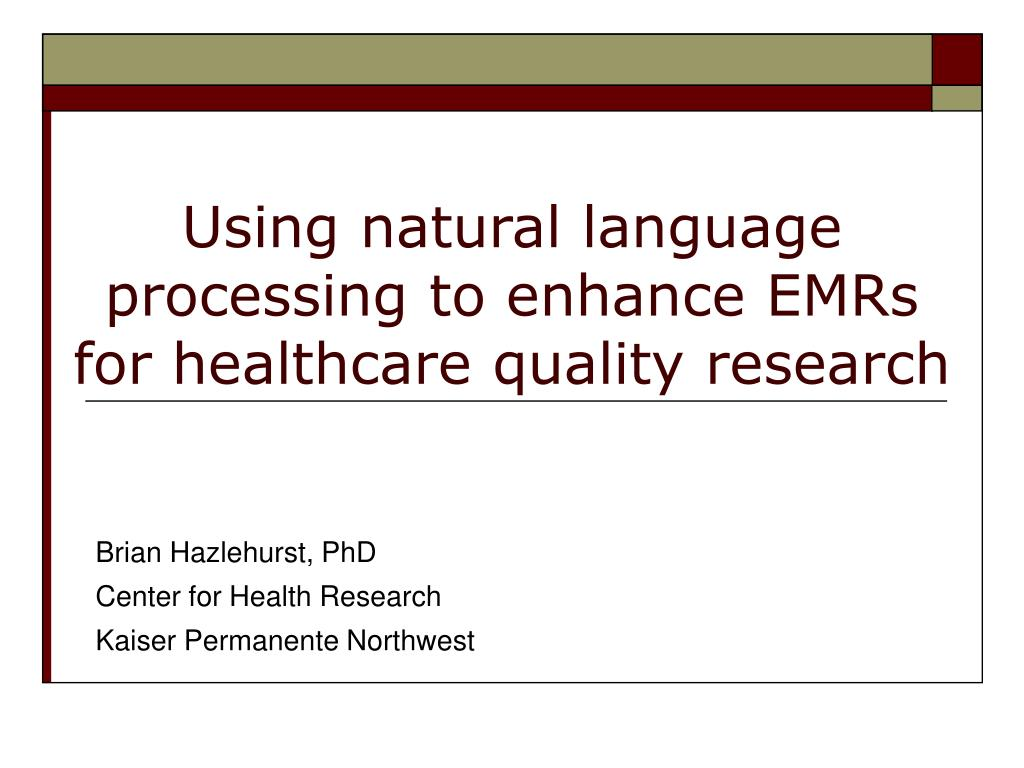 using natural language processing to enhance emrs for healthcare quality research l.