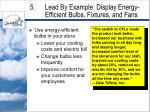 5 lead by example display energy efficient bulbs fixtures and fans