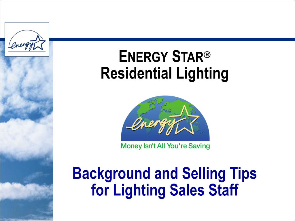 e nergy s tar residential lighting background and selling tips for lighting sales staff l.