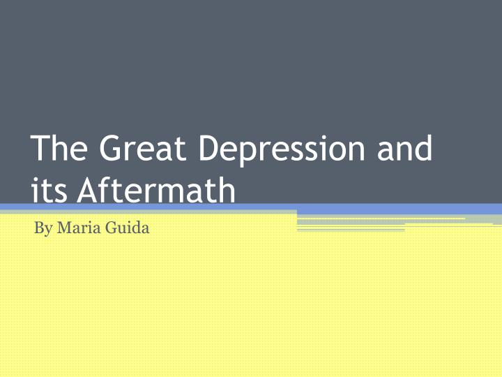 The great depression and its aftermath