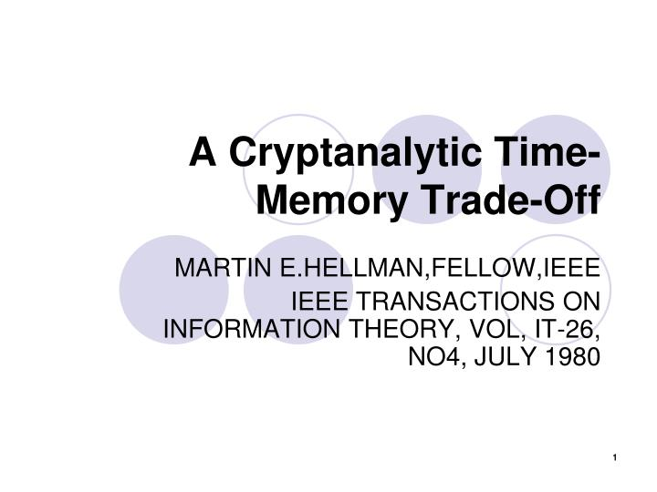 a cryptanalytic time memory trade off n.