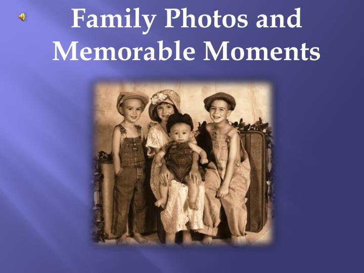 Family Photos and Memorable Moments