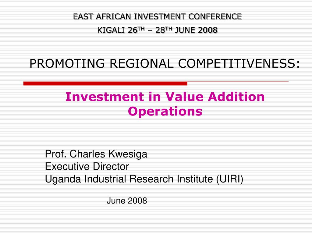 promoting regional competitiveness investment in value addition operations l.