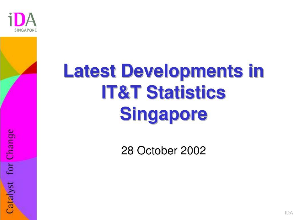 latest developments in it t statistics singapore l.