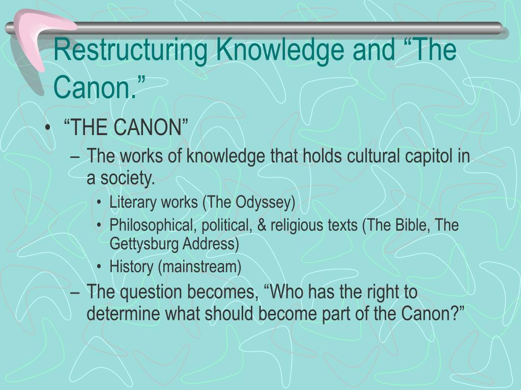 """Restructuring Knowledge and """"The Canon."""""""