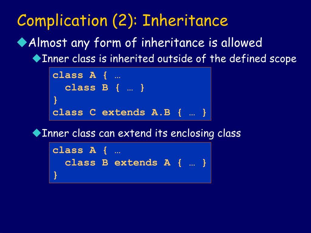 Complication (2): Inheritance