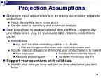 projection assumptions