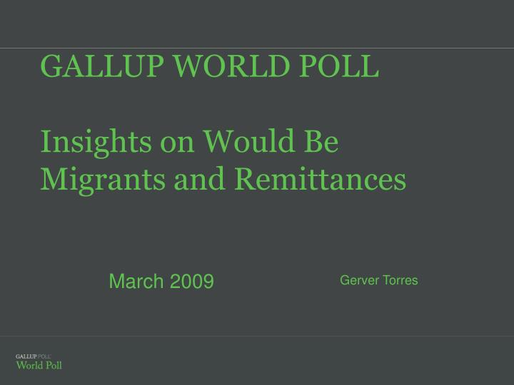 gallup world poll insights on would be migrants and remittances n.
