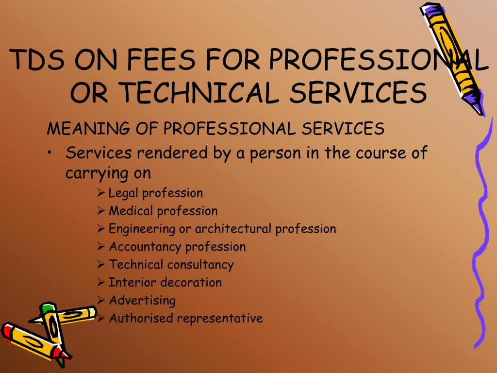 TDS ON FEES FOR PROFESSIONAL OR TECHNICAL SERVICES