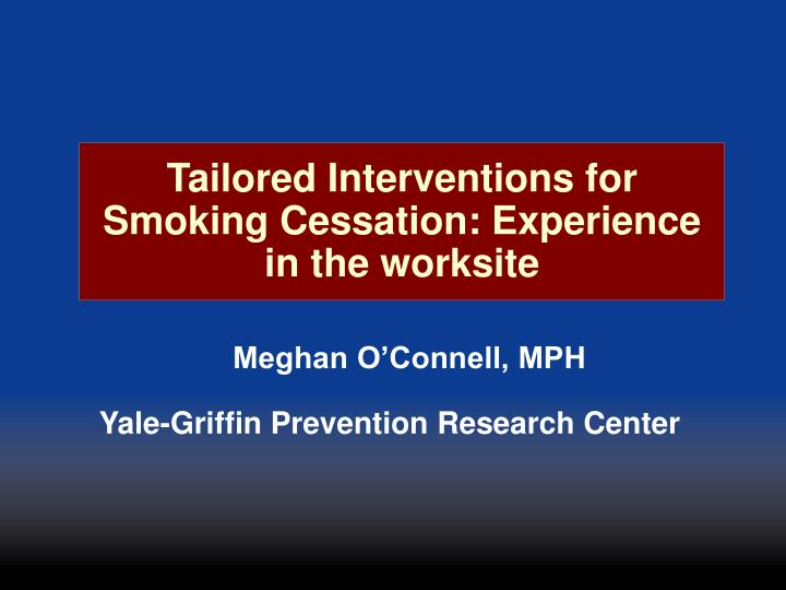 tailored interventions for smoking cessation experience in the worksite n.