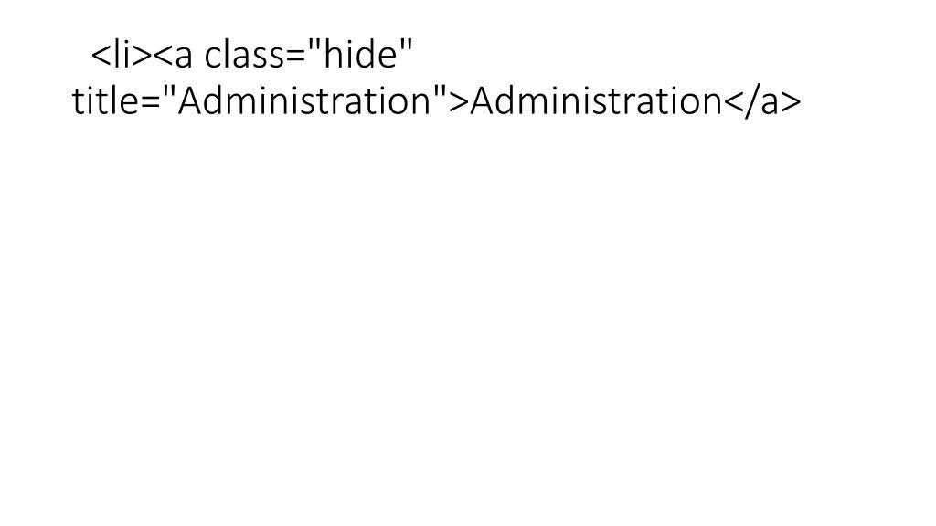 "<li><a class=""hide"" title=""Administration"">Administration</a>"