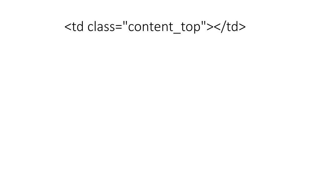 "<td class=""content_top""></td>"