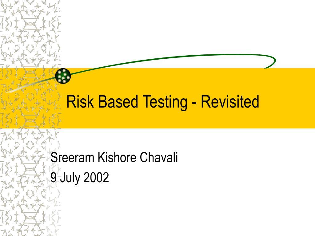 Risk Based Testing - Revisited