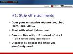 1 strip off attachments