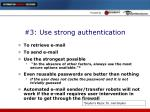 3 use strong authentication
