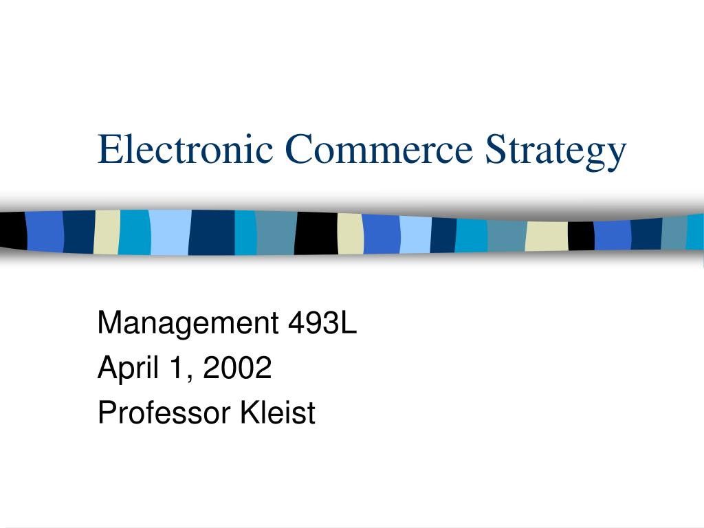 electronic commerce strategy l.