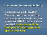 at baptism we are made holy