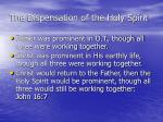 the dispensation of the holy spirit