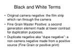 black and white terms